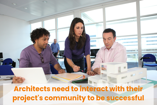 Architects are mastering the art of community relations to make their dream projects successful.